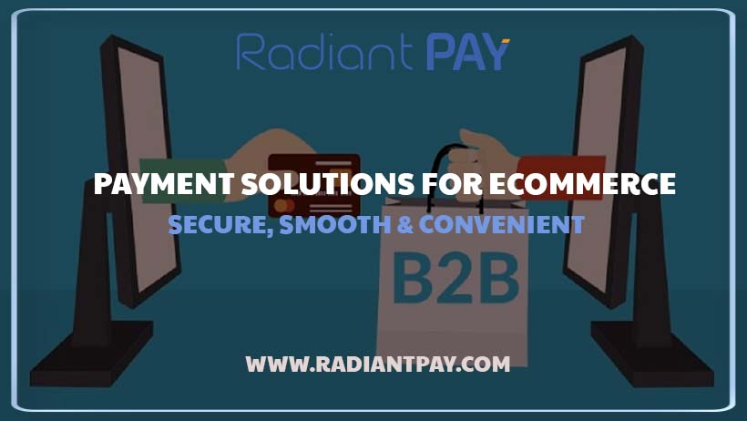 How to Provide Convenient Payment Solutions for Ecommerce businesses