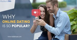 Why Online Dating is so Popular